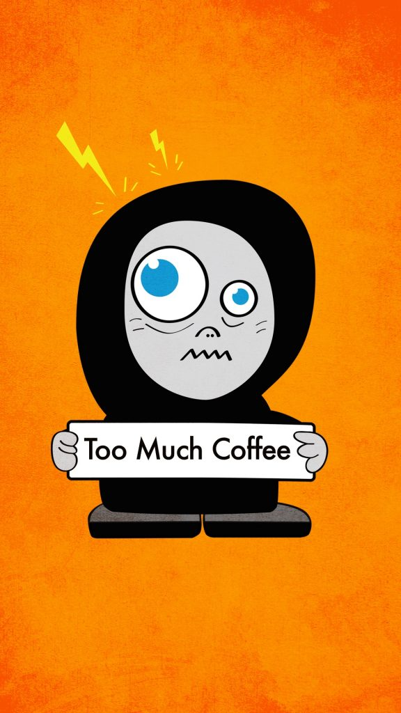 Too Much Coffee iphone wallpaper by boriana giormova