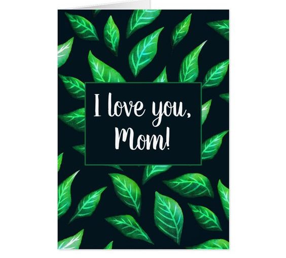 I love you mom customizable botanical card at Zazzle